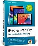 iPad & iPad Pro: Die verständliche Anleitung für alle aktuellen Apple iPads (iPad Air 9,7'', 10,2'', 10,5'', iPad mini, iPad Pro)